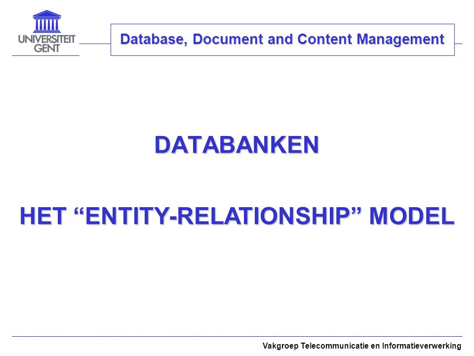 DATABANKEN HET ENTITY-RELATIONSHIP MODEL