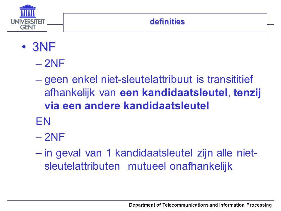 definities 3NF. 2NF. geen enkel niet-sleutelattribuut is transititief afhankelijk van een kandidaatsleutel, tenzij via een andere kandidaatsleutel.