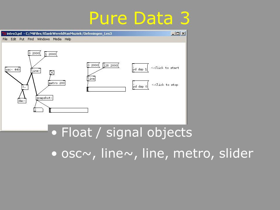 Pure Data 3 Float / signal objects osc~, line~, line, metro, slider
