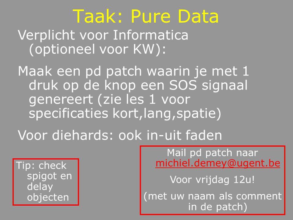Taak: Pure Data Verplicht voor Informatica (optioneel voor KW):