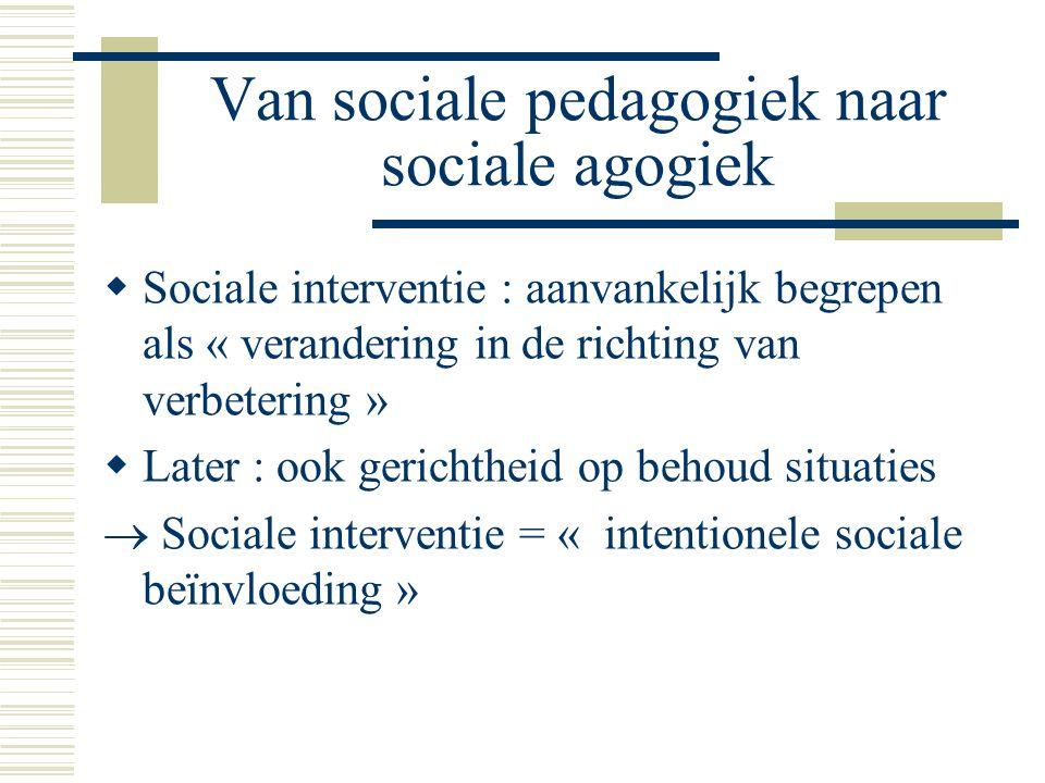 Van sociale pedagogiek naar sociale agogiek
