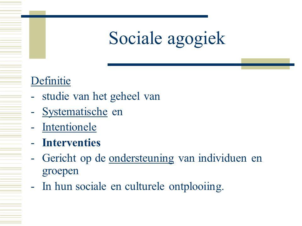 Sociale agogiek Definitie studie van het geheel van Systematische en
