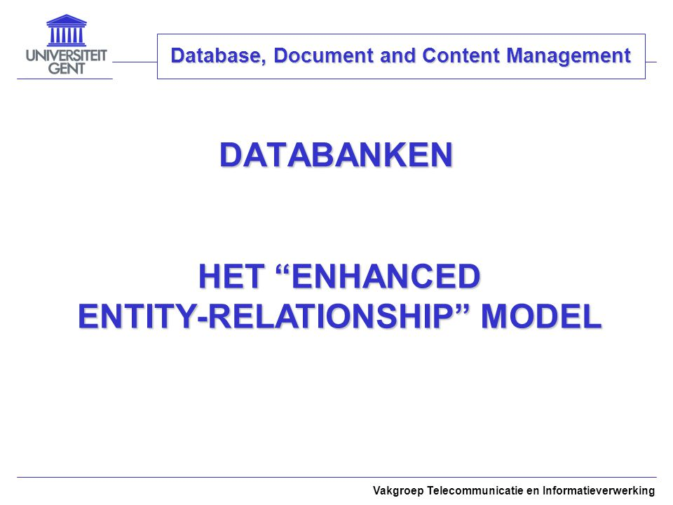 DATABANKEN HET ENHANCED ENTITY-RELATIONSHIP MODEL
