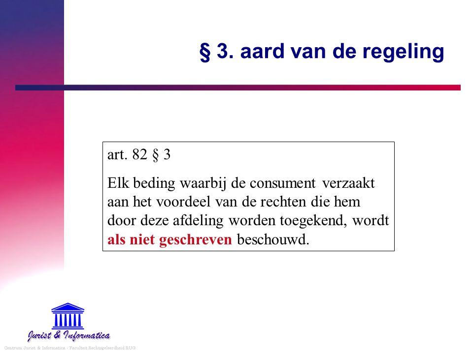 § 3. aard van de regeling art. 82 § 3