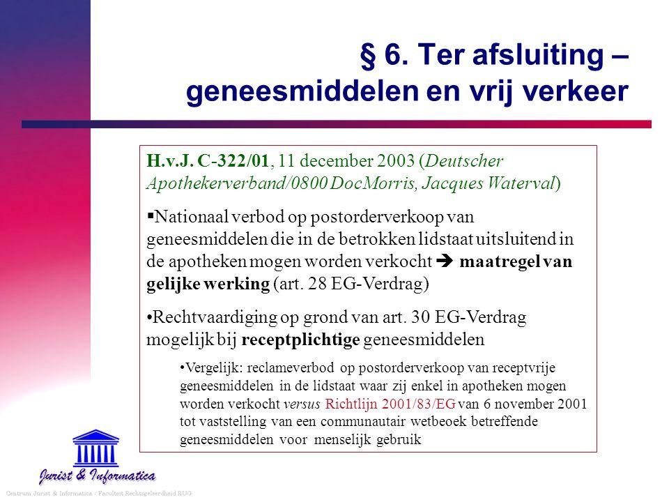 § 6. Ter afsluiting – geneesmiddelen en vrij verkeer