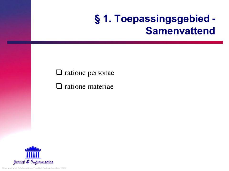 § 1. Toepassingsgebied - Samenvattend