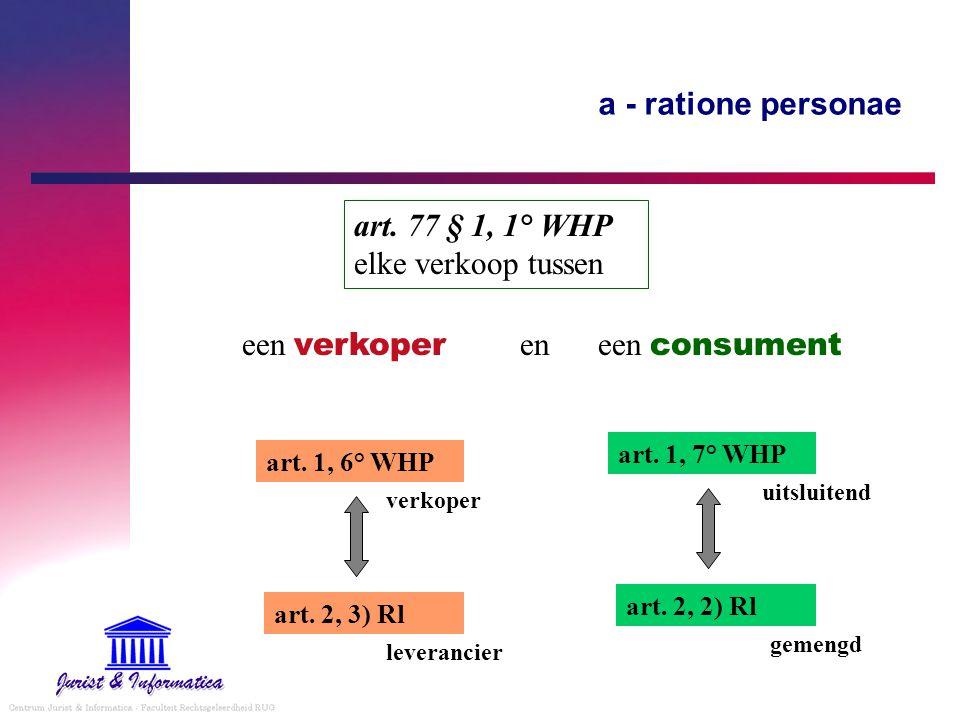 art. 77 § 1, 1° WHP elke verkoop tussen