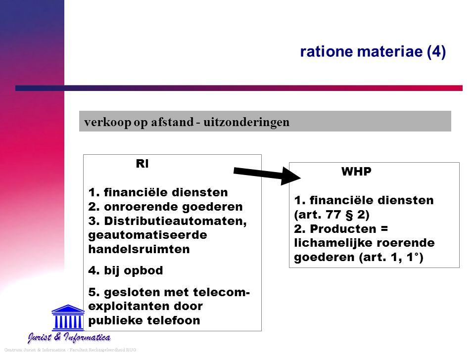 ratione materiae (4) verkoop op afstand - uitzonderingen