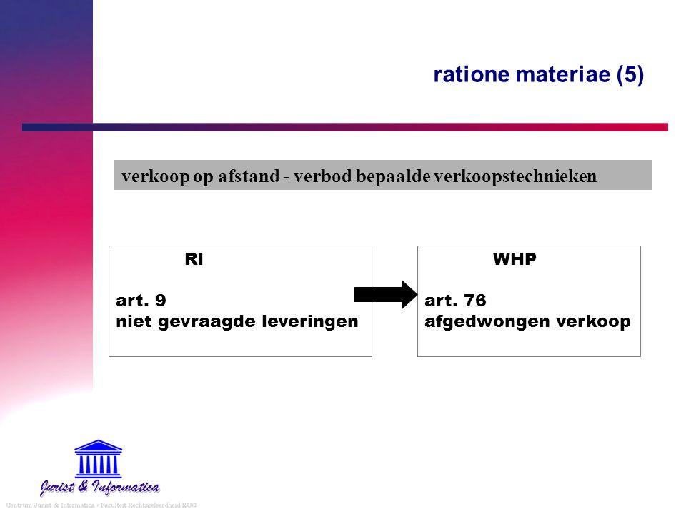 ratione materiae (5) verkoop op afstand - verbod bepaalde verkoopstechnieken. Rl art. 9 niet gevraagde leveringen.