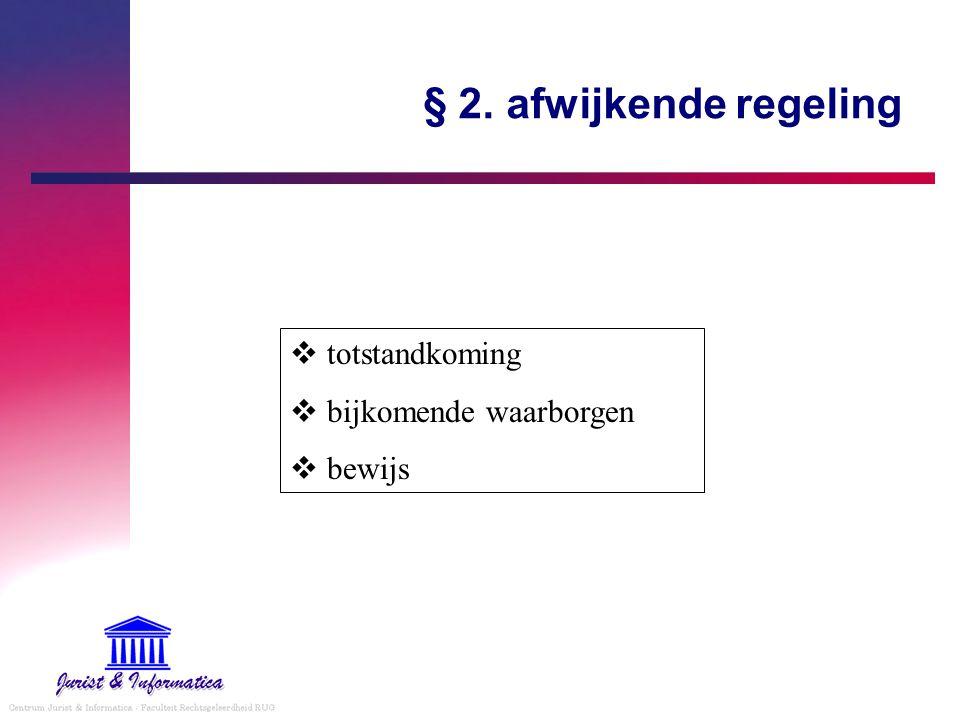 § 2. afwijkende regeling totstandkoming bijkomende waarborgen bewijs