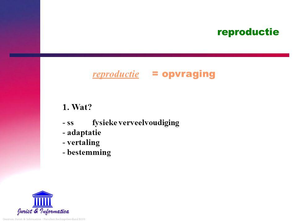 reproductie = opvraging