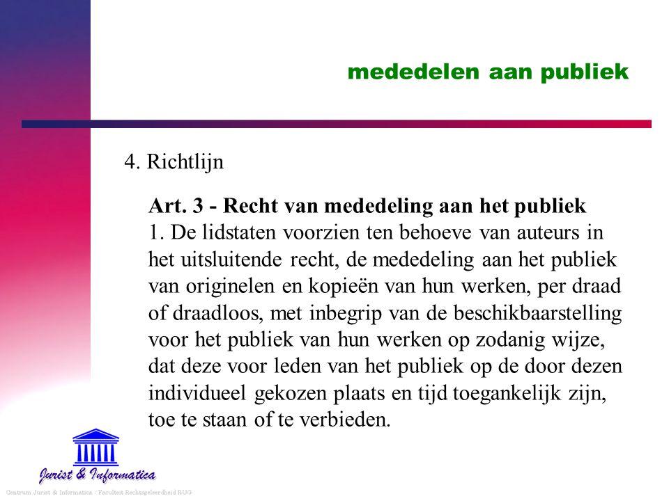 mededelen aan publiek 4. Richtlijn.