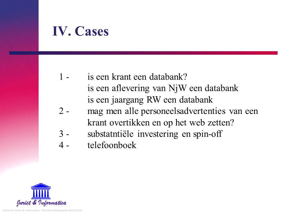 IV. Cases
