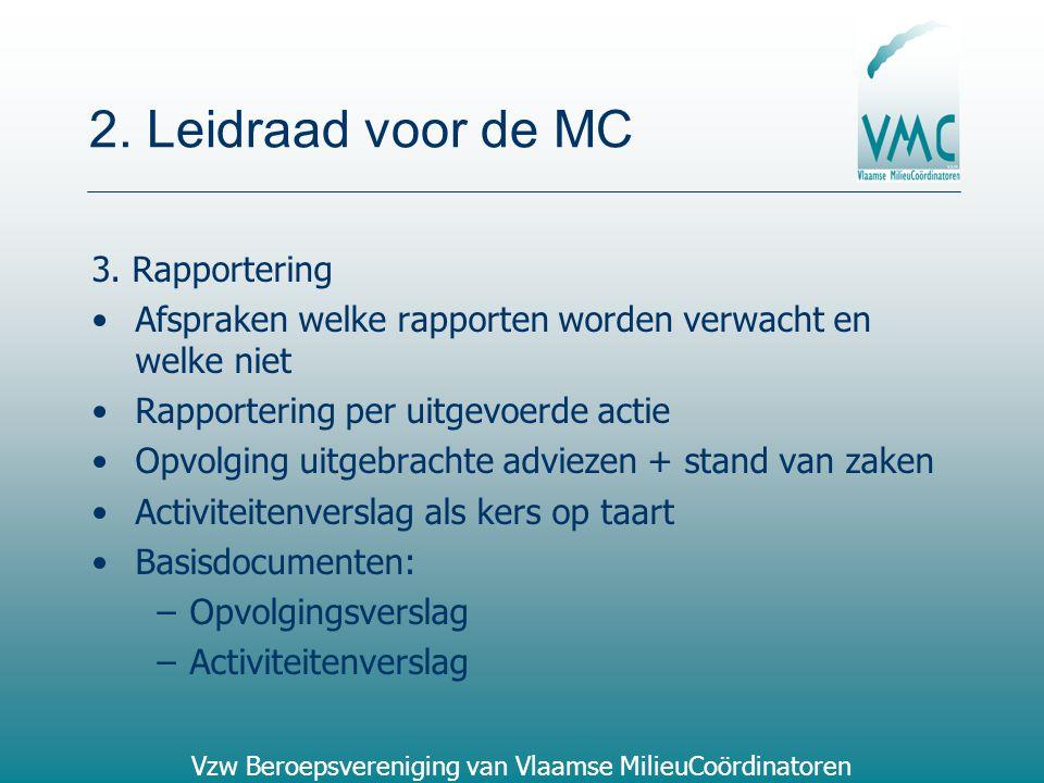 2. Leidraad voor de MC 3. Rapportering