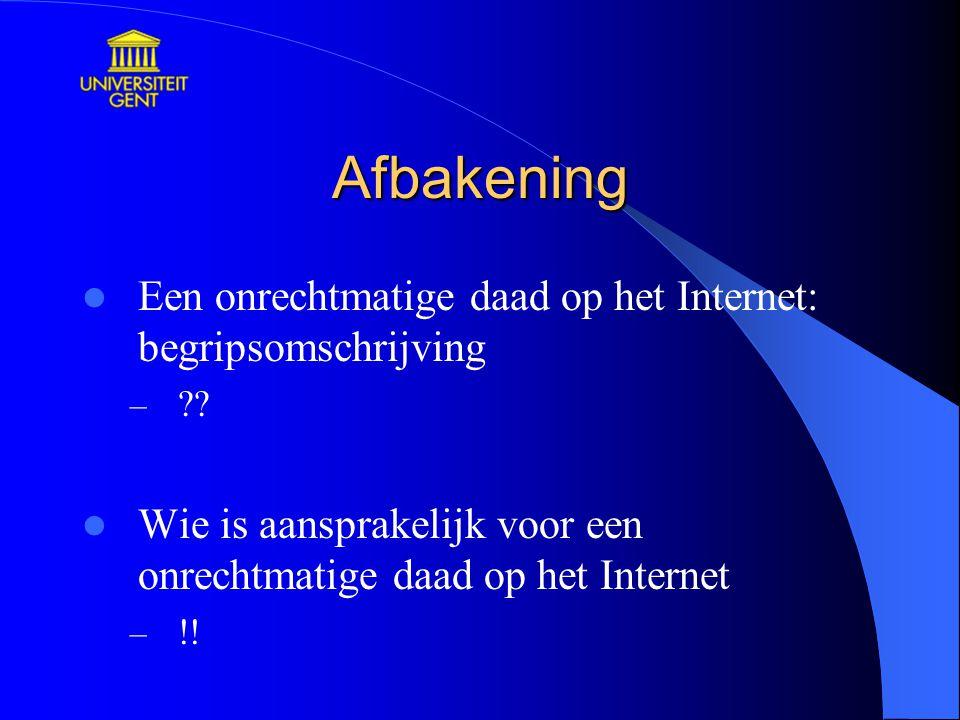 Afbakening Een onrechtmatige daad op het Internet: begripsomschrijving
