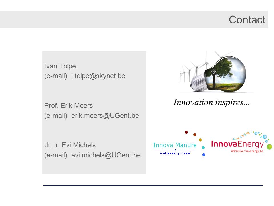 Contact Innovation inspires... Ivan Tolpe (e-mail): i.tolpe@skynet.be