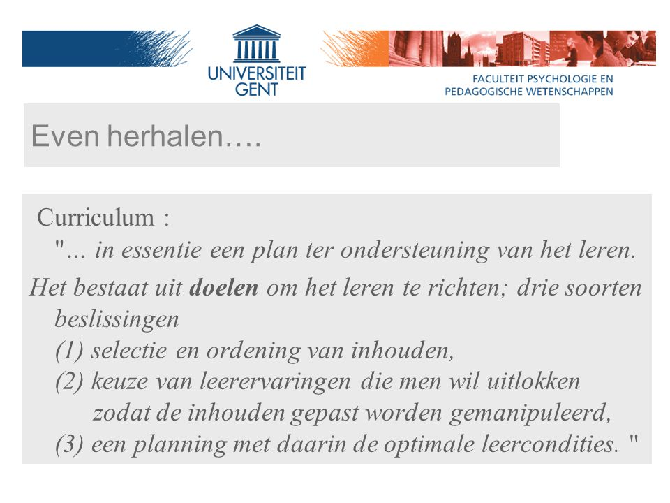 Curriculum : … in essentie een plan ter ondersteuning van het leren.