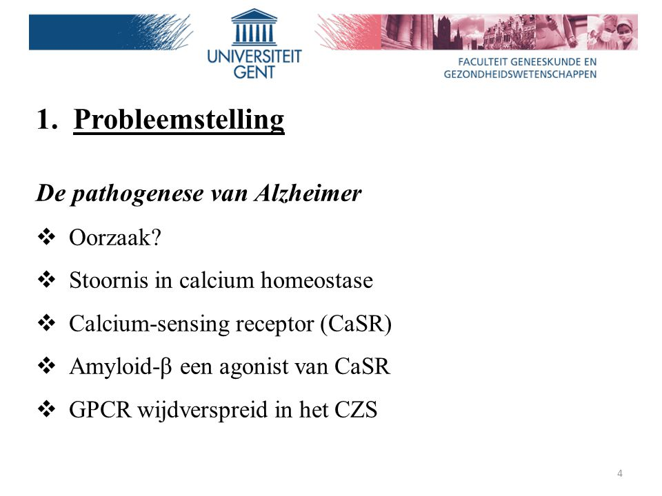 Probleemstelling De pathogenese van Alzheimer Oorzaak