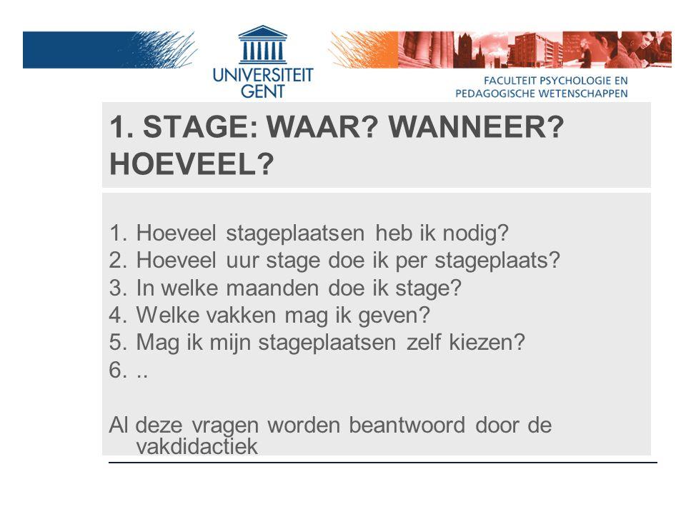 1. STAGE: WAAR WANNEER HOEVEEL