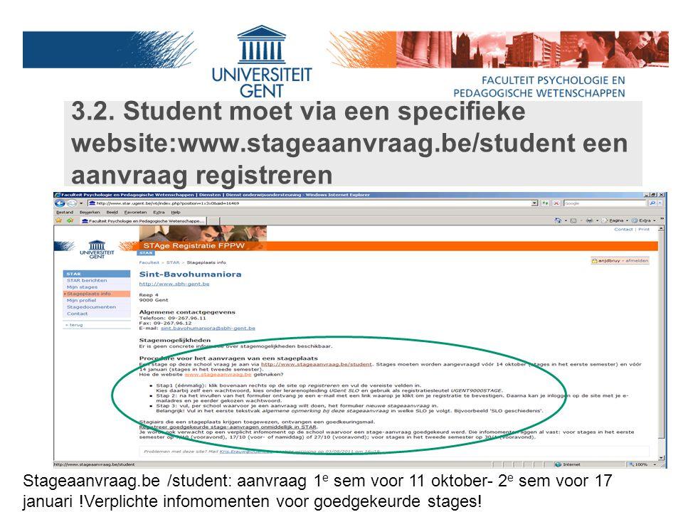 3. 2. Student moet via een specifieke website:www. stageaanvraag