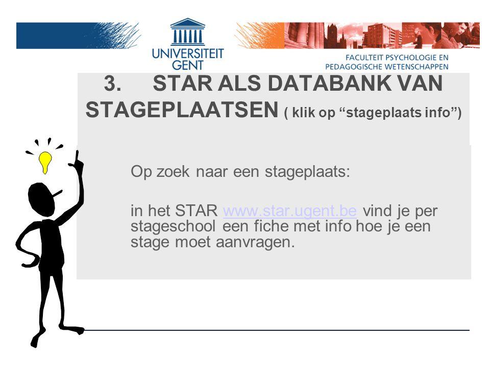 3. STAR ALS DATABANK VAN STAGEPLAATSEN ( klik op stageplaats info )