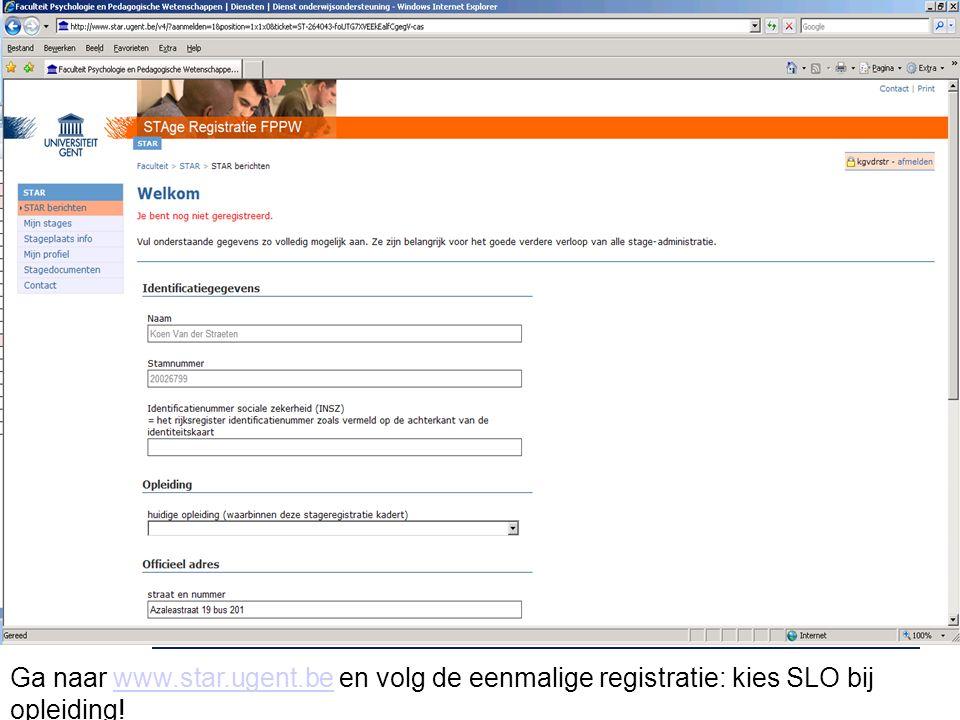 Ga naar www.star.ugent.be en volg de eenmalige registratie: kies SLO bij opleiding!