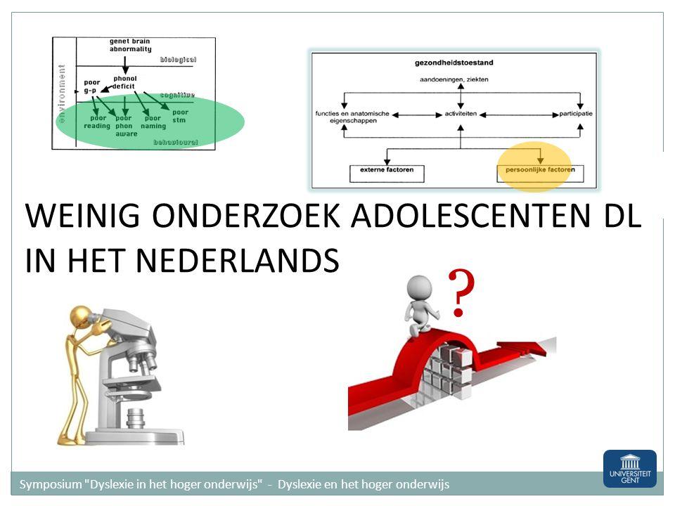 WEINIG ONDERZOEK ADOLESCENTEN DL IN HET NEDERLANDS