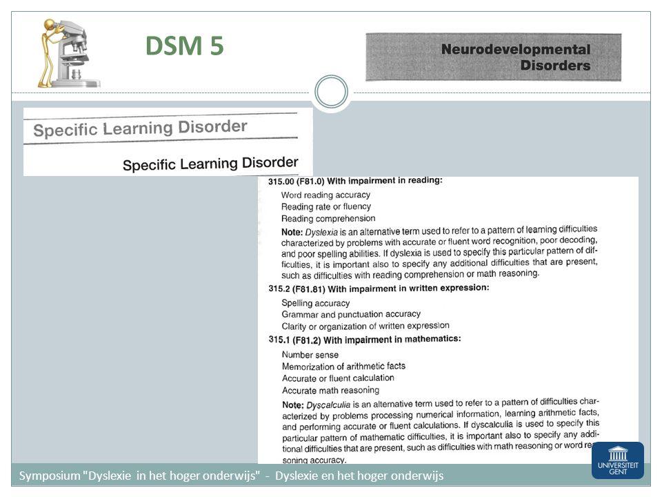 24/01/2012 DSM 5. Symposium Dyslexie in het hoger onderwijs - Dyslexie en het hoger onderwijs.