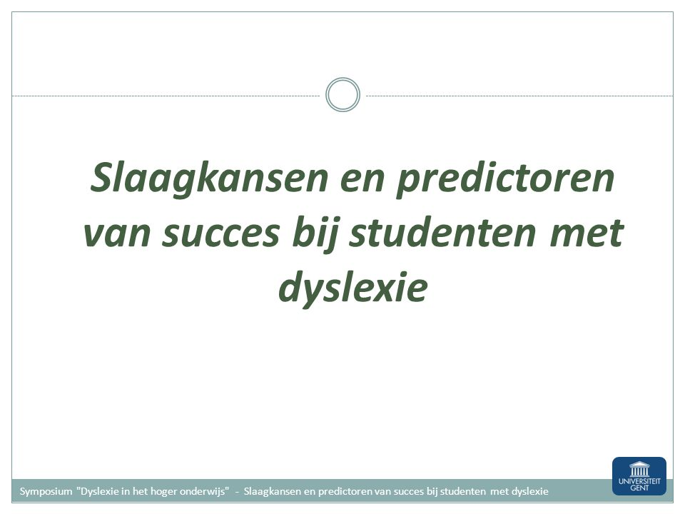 Slaagkansen en predictoren van succes bij studenten met dyslexie