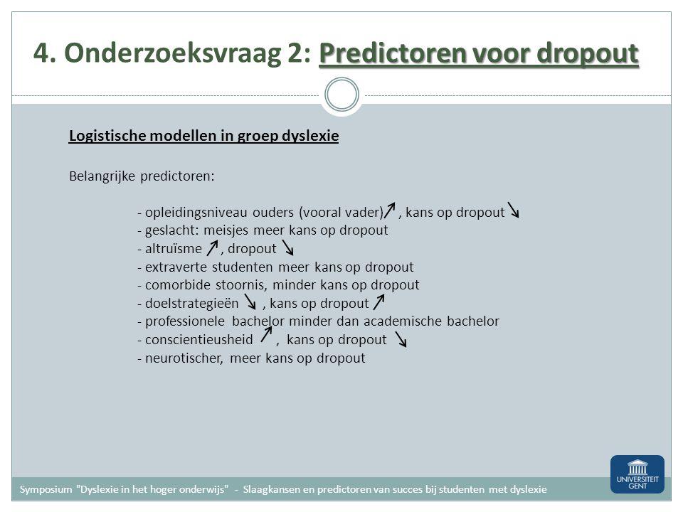 4. Onderzoeksvraag 2: Predictoren voor dropout