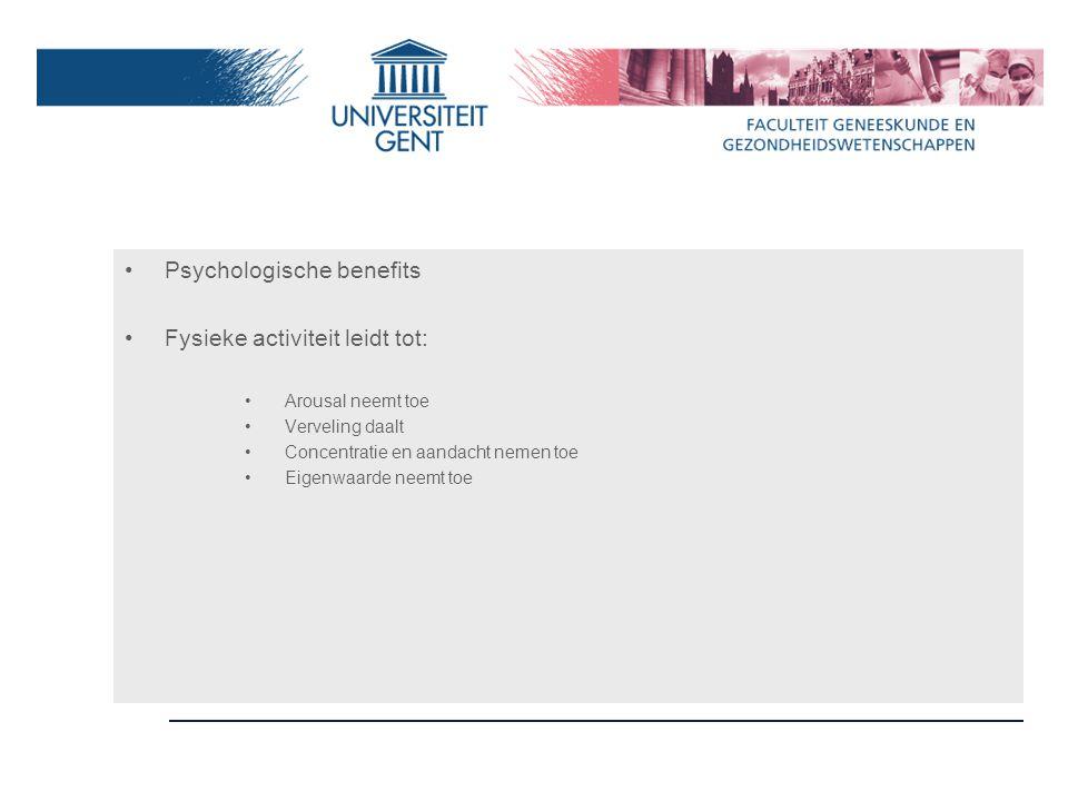 Psychologische benefits Fysieke activiteit leidt tot: