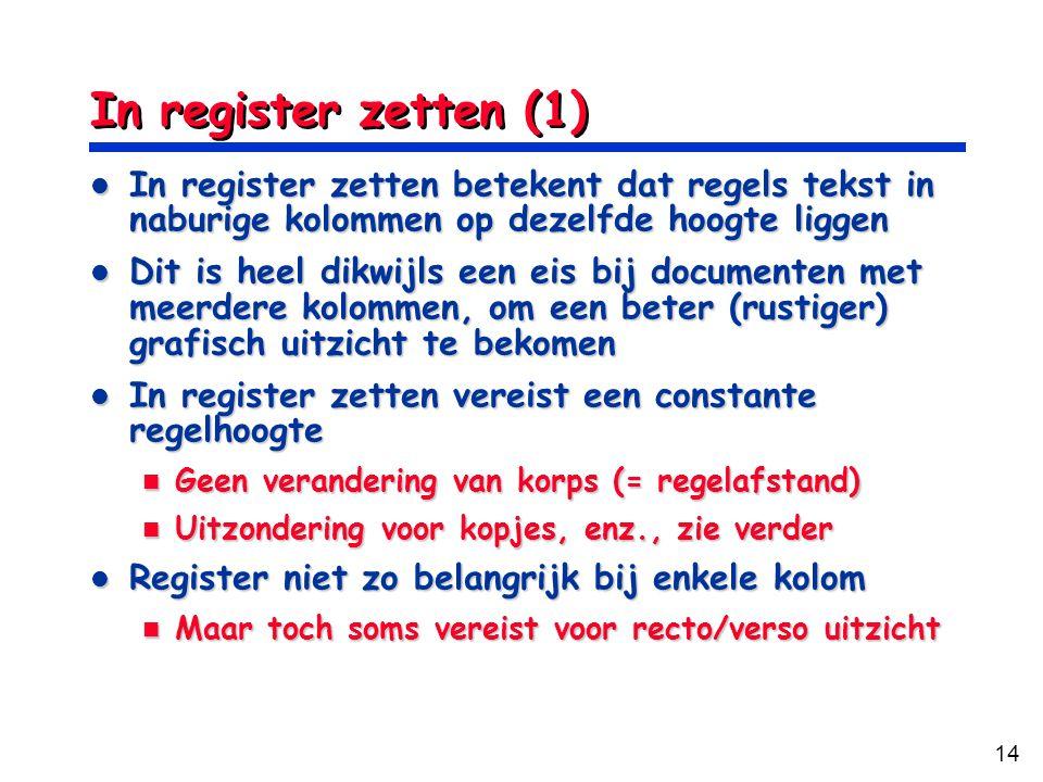 In register zetten (1) In register zetten betekent dat regels tekst in naburige kolommen op dezelfde hoogte liggen.