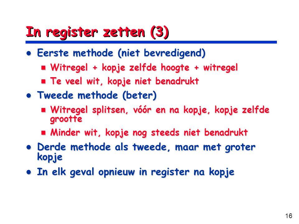 In register zetten (3) Eerste methode (niet bevredigend)