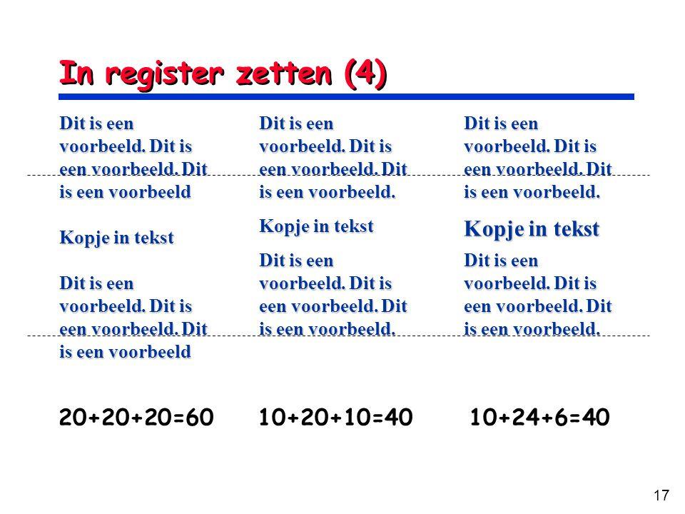 In register zetten (4) Kopje in tekst 20+20+20=60 10+20+10=40