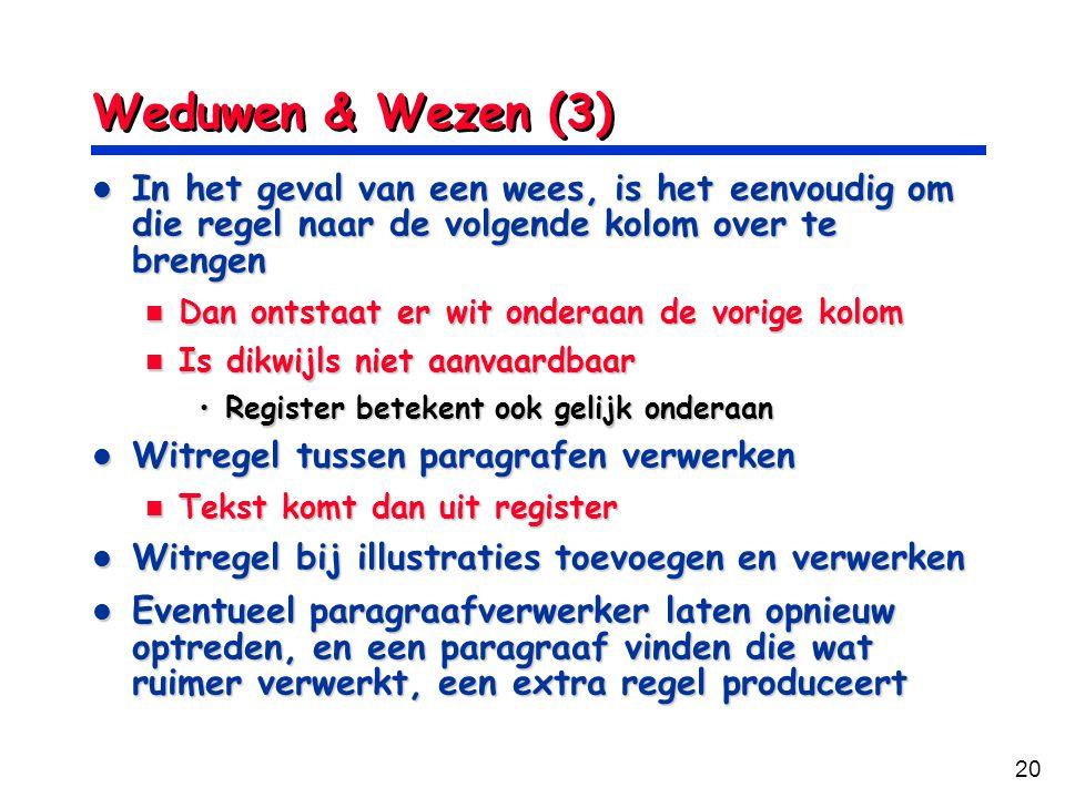 Weduwen & Wezen (3) In het geval van een wees, is het eenvoudig om die regel naar de volgende kolom over te brengen.
