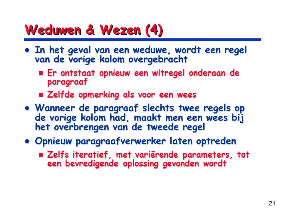 Weduwen & Wezen (4) In het geval van een weduwe, wordt een regel van de vorige kolom overgebracht.