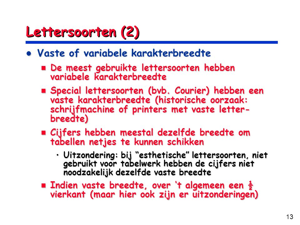 Lettersoorten (2) Vaste of variabele karakterbreedte