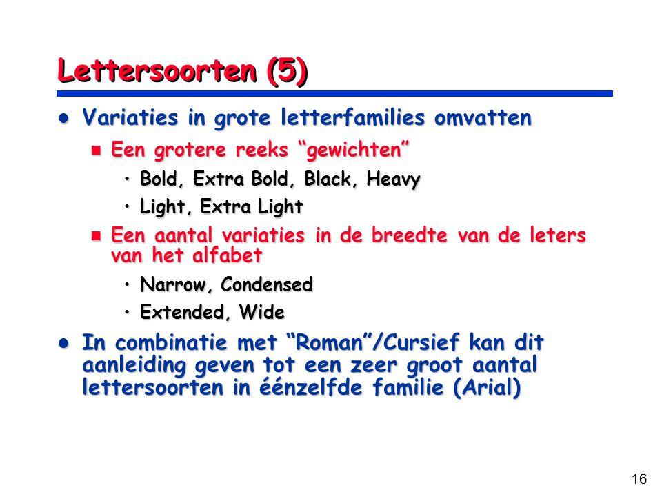Lettersoorten (5) Variaties in grote letterfamilies omvatten