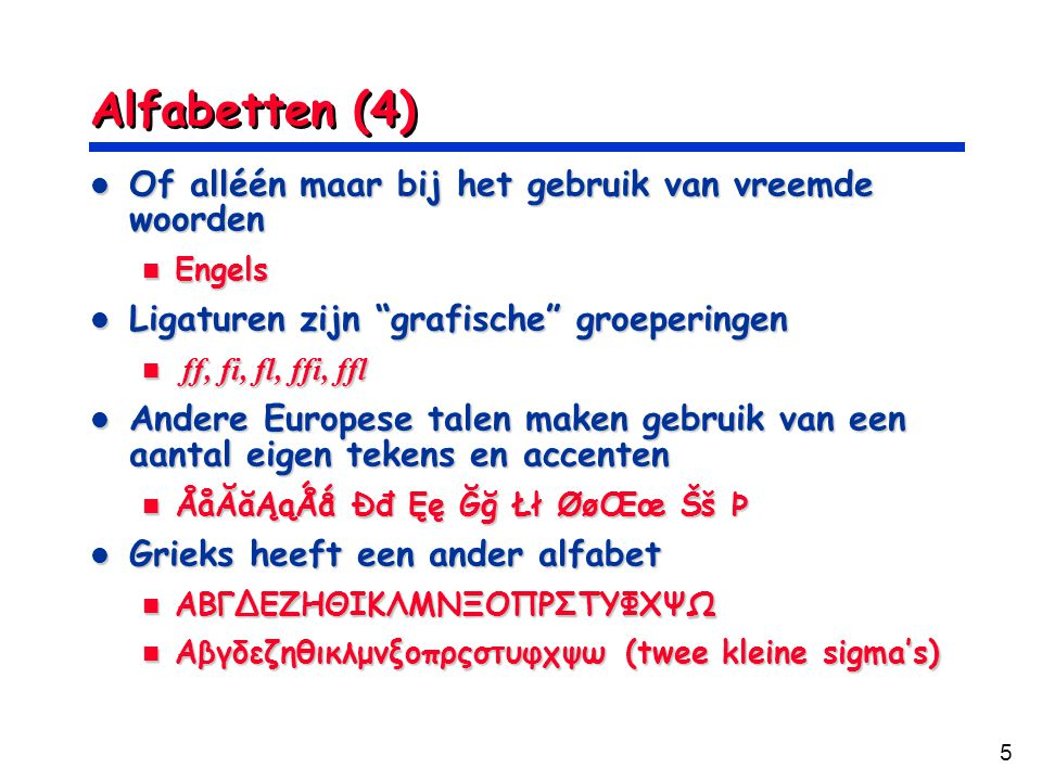 Alfabetten (4) Of alléén maar bij het gebruik van vreemde woorden