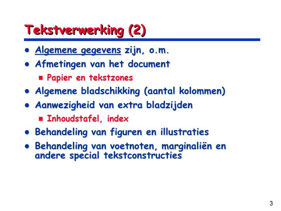 Tekstverwerking (2) Algemene gegevens zijn, o.m.