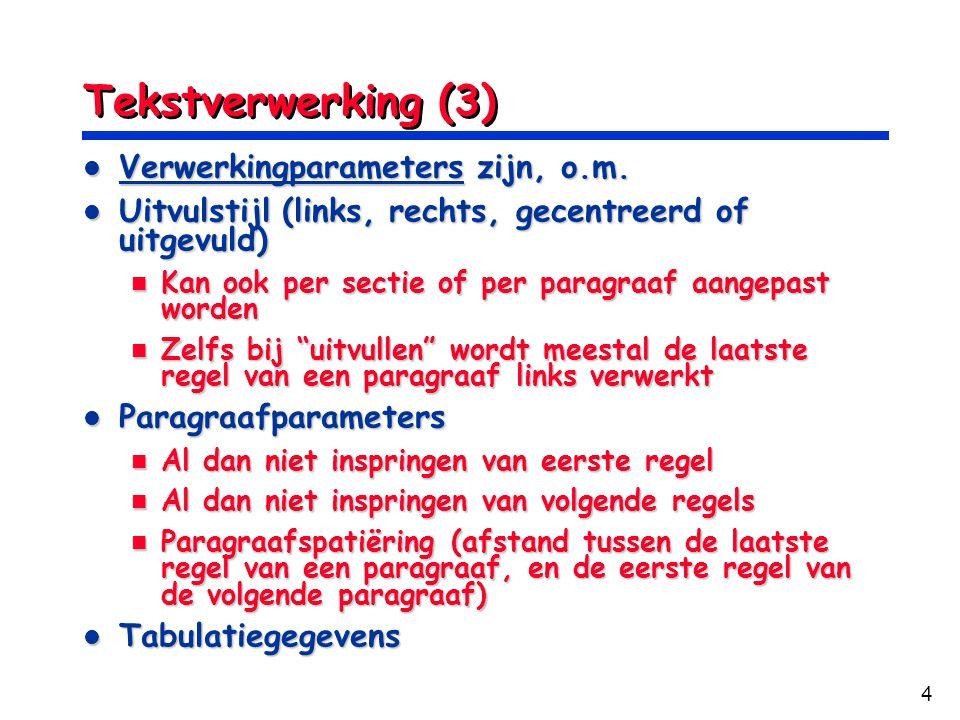 Tekstverwerking (3) Verwerkingparameters zijn, o.m.