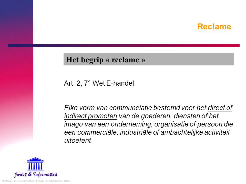 Reclame Het begrip « reclame » Art. 2, 7° Wet E-handel