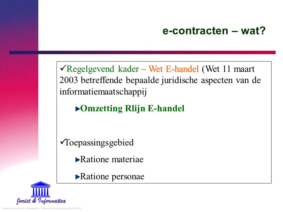 e-contracten – wat Regelgevend kader – Wet E-handel (Wet 11 maart 2003 betreffende bepaalde juridische aspecten van de informatiemaatschappij.