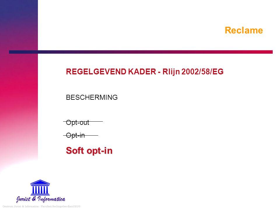 Reclame Soft opt-in REGELGEVEND KADER - Rlijn 2002/58/EG BESCHERMING