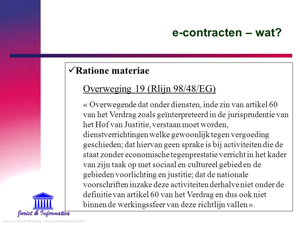 e-contracten – wat Ratione materiae Overweging 19 (Rlijn 98/48/EG)
