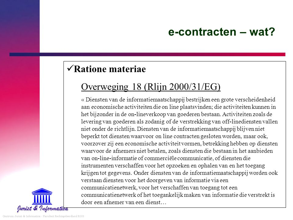 e-contracten – wat Ratione materiae Overweging 18 (Rlijn 2000/31/EG)