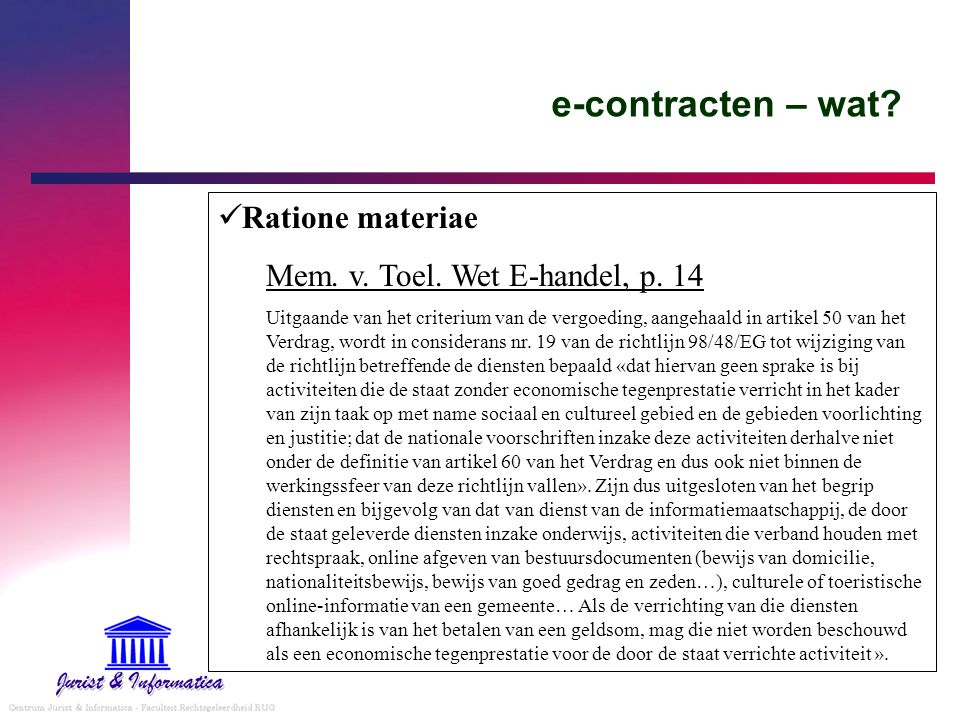 e-contracten – wat Ratione materiae Mem. v. Toel. Wet E-handel, p. 14