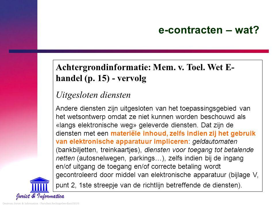 e-contracten – wat Achtergrondinformatie: Mem. v. Toel. Wet E-handel (p. 15) - vervolg. Uitgesloten diensten.