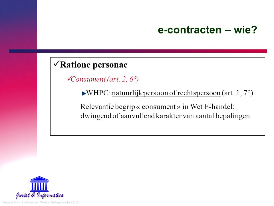 e-contracten – wie Ratione personae Consument (art. 2, 6°)