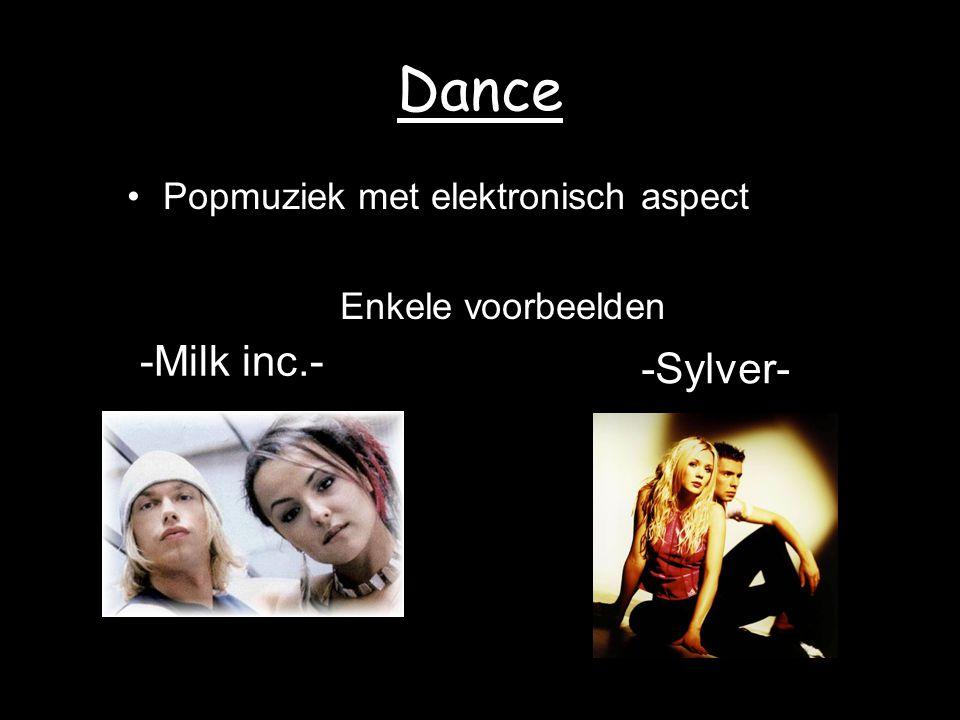 Dance -Milk inc.- -Sylver- Popmuziek met elektronisch aspect